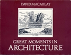 Great Moments in Architecture by David…