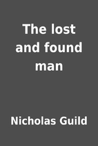The lost and found man by Nicholas Guild