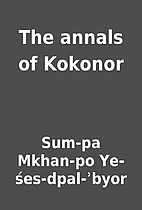 The annals of Kokonor by Sum-pa Mkhan-po…