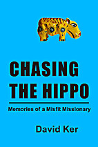 Chasing the Hippo: Memories of a Misfit…