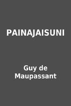 PAINAJAISUNI by Guy de Maupassant