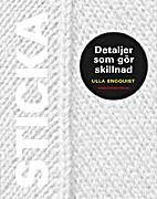 Sticka - Detaljer som gör skillnad by Ulla…