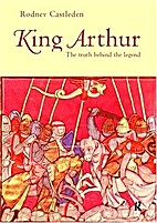 King Arthur: The Truth Behind the Legend by…