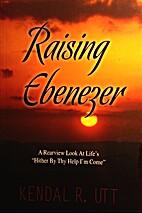 Raising Ebenezer: A Rearview Look At…