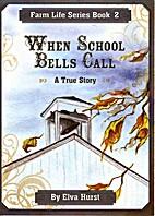 When School Bells Call (Farm Life Series, 2)…