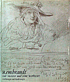 Rembrandt: The Master and His Workshop:…