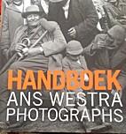 Handboek: Ans Westra Photographs by Ans…