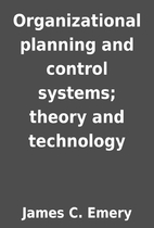 Organizational planning and control systems;…