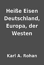 Heiße Eisen Deutschland, Europa, der…