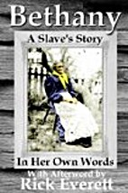 Bethany: A Slave's Story, In Her Own Words…