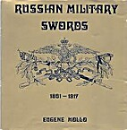 Russian military swords, 1801-1917 by Eugene…