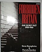 Forbidden Britain by Steve Humphries