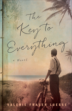The Key to Everything: A Novel by Valerie…