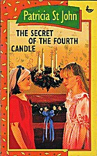 Secret of the Fourth Candle by Patricia St.…
