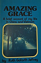Amazing Grace: A Brief Account of My Life in…