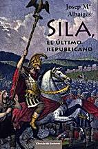 Sila, el ultimo republicano by Josep Mª…