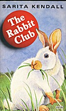 The Rabbit Club by Sarita Kendall