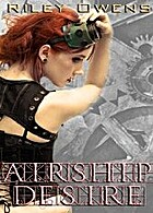 Airship Desire by Riley Owens