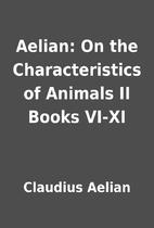 Aelian: On the Characteristics of Animals II…