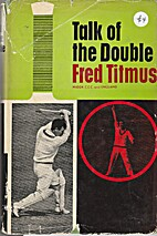 Talk of the double by Fred Titmus