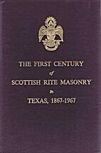 The First Century of Scottish Rite Masonry…