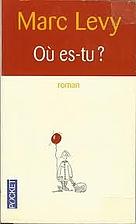 Où es-tu ? by Marc Levy