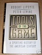 Idols of the Game: A Sporting History of the…