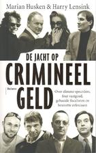 De jacht op crimineel geld by Marian Husken