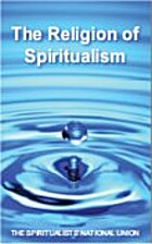 The Religion of Spiritualism by Barry Oates