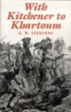 With Kitchener to Khartoum by G. W. Steevens