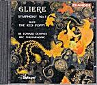 Glière: Symphony No. 1, Op. 8 / The Red…