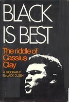 Black Is Best: The Riddle of Cassius Clay by…