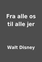 Fra alle os til alle jer by Walt Disney