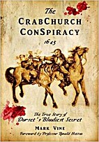 The Crabchurch Conspiracy 1645: The True…