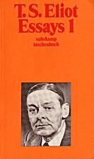 Essays 1 [= T.S. Eliot, Werke II; zugleich:…