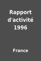 Rapport d'activité 1996 by France