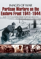 Partisan Warfare on the Eastern Front…