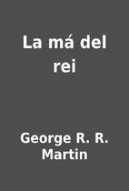 La má del rei by George R. R. Martin