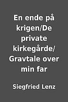 En ende på krigen/De private…