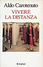 Vivere la distanza by Aldo Carotenuto