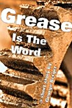 Grease Is The Word by George Berger