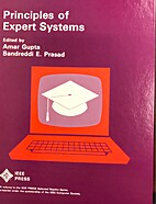 Principles of expert systems by Amar Gupta