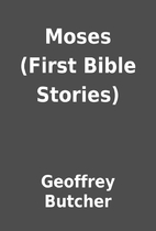 Moses (First Bible Stories) by Geoffrey…