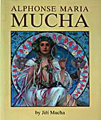 Alphonse Maria Mucha by Jiří Mucha