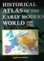 Historical atlas of the early modern world,…
