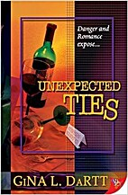 Unexpected ties by Gina L. Dartt