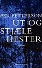 Ut og stjæle hester by Per Petterson