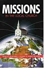 Missions in the Local Church by Melbourne E.…