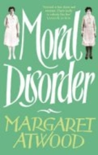 Moral Disorder and Other Stories by Margaret…