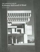 The Architecture of Kallmann McKinnell &…